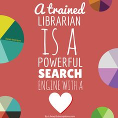 A trained librarian is a powerful search engine with a heart - Sarah McIntyre