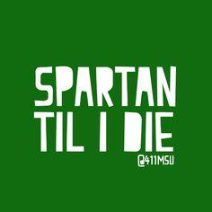 Spartan Til I Die! #Spartan #MSU Detroit State, Michigan State University, Michigan State Spartans, College Fun, College Life, Msu Spartans, Alma Mater, Pride, Football