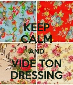 KEEP CALM AND VIDE TON DRESSING