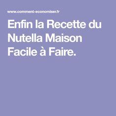 Enfin la Recette du Nutella Maison Facile à Faire.