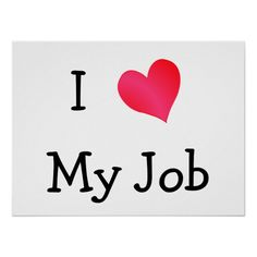 Shop I Love My Job Motivational Poster created by definingyou. Love My Job Quotes, Love Job, Work Quotes, My Love, Swag Quotes, Job Pictures, Job Motivation, New Adventure Quotes, Motivational Posters