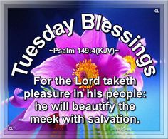 Tuesday Blessings... Psalm 149:4