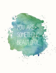 Abstract Watercolor / Your something Beautiful / Watercolor Print