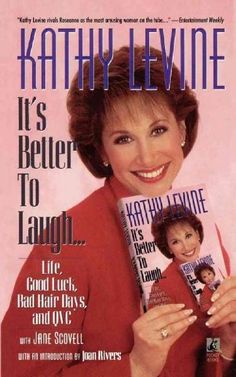It's Better to Laugh... Life, Good Luck, Bad Hair Days and QVC