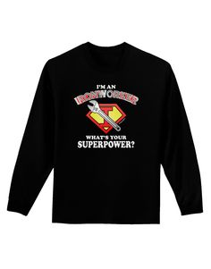 TooLoud Ironworker - Superpower Adult Long Sleeve Dark T-Shirt