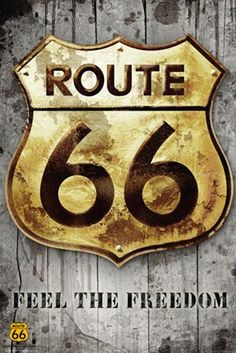 The Historic Route 66 Roadsign - Route 66 gonna drive Rick Rick down Route 66 ONE more time!!!