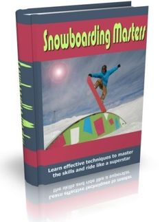 Effective Techniques To Master The Skills And Ride Like A Snowboarding Superstar! Only $2.00 with MRR included!