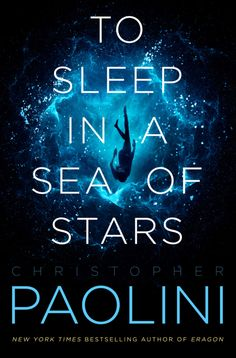 To Sleep in a Sea of Stars - Christopher Paolini - Paolini.net