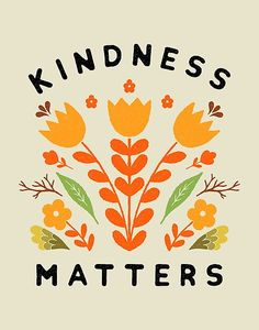 'kindness matters' Photographic Print by Matthew Taylor Wilson Pretty Words, Kind Words, Beautiful Words, Cool Words, Art With Words, Inspirational Artwork, Matthew Taylor, Words Quotes, Life Quotes