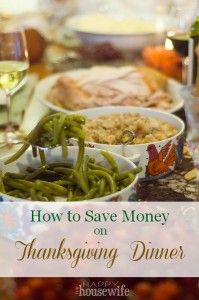 Tips for saving money on your Thanksgiving dinner including shopping tips, planning tips, and ideas for frugal Thanksgiving centerpieces.
