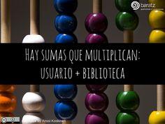Hay sumas que multiplican. Usuario + Biblioteca