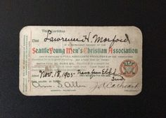 YMCA Membership Card, Seattle Y,1905. History: signed by Arn Allen, who was Seattle Y General Secretary for 35 years.