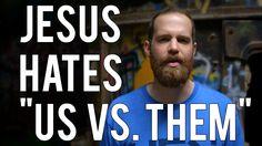 "Jesus Hates ""Us Vs. Them""   Spoken Word  "