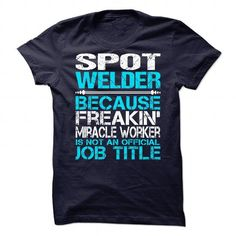Awesome Shirt For Spot Welder T Shirts, Hoodies, Sweatshirts. CHECK PRICE ==►…
