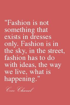 Fashion is .... by Coco Chanel #mode #quotes