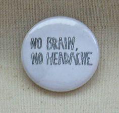 """Button """"no brain, no headache"""" - in weiss von MAD IN BERLIN auf DaWanda.com"""