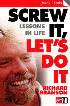 Screw It, Let's Do It: Lessons In Life (Quick Reads) by Sir Richard Branson http://www.amazon.com/dp/0753510995/ref=cm_sw_r_pi_dp_Bt.Yub069R1FJ