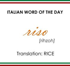 Riso - Rice | Learn Italian one word at a time, and taste real Italy one dinner a month - www.basilico.me - #Italian #language #word #learn