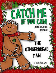 Catch Me If You Can! A multi-book study that's loaded with activities for comparing versions of The Gingerbread Man.  Includes literacy centers, reading strategies, math integration, writing activities and crafts.  Also includes a lesson plan and gingerbread house folder to help keep your kiddos organized during the unit!
