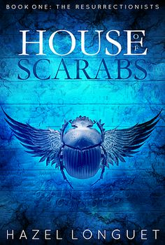 House of Scarabs by Hazel Longuet Went through loads of iterations to get to this cover and here we - the final cover. Must say I love it.