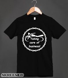 Taking care of business  Tee shirts $23.00 / Hoodies $40.99   http://bad-press.co.uk/support-your-local-small-press/bikergear-t-shirts/