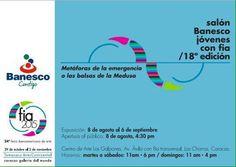 Salón Banesco Jóvenes con FIA XVIII /  2015  Metáforas de la emergencia o las Balsas de la Medusa  08082015  Centro de Arte Los Galpones  4:30 pm