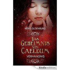 Das Geheimnis von Caeldum: Verhängnis eBook: Heike Oldenburg: Amazon.de: Kindle-Shop