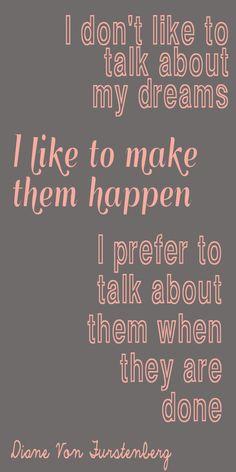 I love this Diane Von Furstenberg quote~