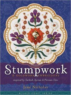 Stumpwork & Goldwork вышивки Вдохновленный турецкий, сирийский и персидской Плитки (Милнер Craft Series): Джейн Николас: 9781863514095: Amazon.com: Книги