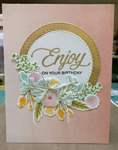 PTI stamps enjoy and on your birthday. Played letter MGT initials for my mamas birthday.  Other stamps MFT beautiful blooms card kit.