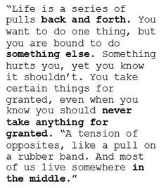 "Tuesdays with Morrie quote - ""Life is a series of pulls back and forth..."""