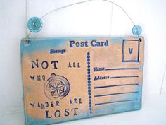 Not All Who Wander Are Lost Ceramic postcard by LoveandLovelier