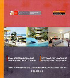TÍTULO: Empresas comprometidas con la mejora de la calidad en turismo. Directorio AUTOR: Perú. Ministerio de Comercio Exterior y Turismo CÓDIGO: 338.479 1/M61/2012