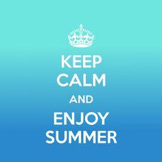 Keep Calm and ☀️☀️