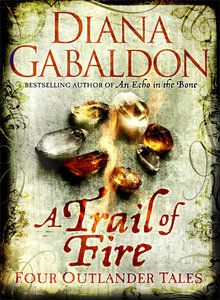 A Trail Of Fire by Diana Gabaldon, ISBN 9781409144489 - QBD The Bookshop