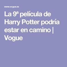 La 9ª película de Harry Potter podría estar en camino | Vogue
