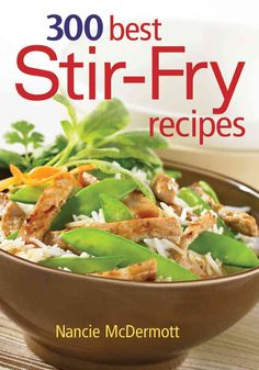 With these stir-fry recipes there are endless options for making delicious meals. Stir-frying is a simple way to prepare delicious, healthful home-cooked meals for the whole family even on the busiest