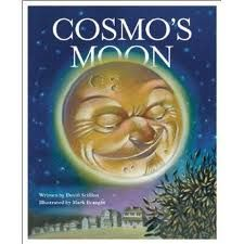 """""""Cosmo's Moon"""" written by Devin Scillian, illustrated by Mark Braught, published by Sleeping Bear Press"""