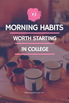 Morning Habits Worth Starting In College 13 Morning Habits Worth Starting In College to create a successful day. Mornings are your most productive time in college you want to make the most of Morning Habits Worth Starting In College to create a suc College Success, College Hacks, School Hacks, College Life, College Dorms, School Tips, College Ready, Law School, Uni Life