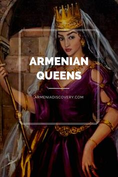 Get familiar with famous Armenian queens who had a specific role in the history of Armenia, helping their husbands in governance and defense of the country. Armenian Names, Armenian History, Armenian Culture, Armenian Food, Famous Armenians, Armenia Travel, Biblical Names, Fantasy Pictures, T Shirt Photo