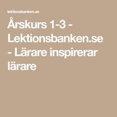 Årskurs 1-3 - Lektionsbanken.se - Lärare inspirerar lärare