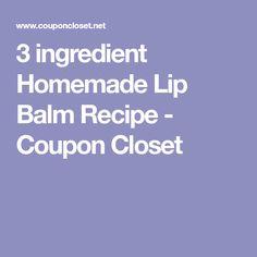 3 ingredient Homemade Lip Balm Recipe - Coupon Closet