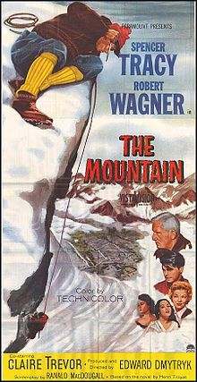The Mountain    Theatrical release poster  Directed byEdward Dmytryk  Written byRanald MacDougall  Henri Troyat (novel)  StarringSpencer Tracy  Robert Wagner  Distributed byParamount Pictures  Release date(s)1956