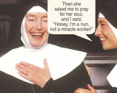 ...and then one nun said to the other: