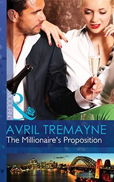 """Read """"The Millionaire's Proposition (Mills & Boon Modern) (Sydney's Most Eligible., Book by Avril Tremayne available from Rakuten Kobo. A """"friends with benefits"""" arrangement? Romance Novel Covers, Romance Novels, Every Day Book, This Book, Julia James, Carole Mortimer, James Best, Friends With Benefits, Book Summaries"""