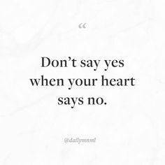 """Don't say yes when your heart says no.""    Feel free to share our posts with anyone you'd like.  You can also find us here: dailymnml.com Twitter: @dailymnml    Tags: #dailymnml #minimalism #quote #quotes #minimal #minimalist #minimalistic #minimalquote #minimalzine #minimalmood #minimalove #lessismore #simple #simplelife #simpleliving #simplicity #instaminim #stoicism #goodlife #inspiration #motivation #slowlife #slowliving #mindfulness #love #wisdom #mnml #quotesoftheday #quotestoliveby…"