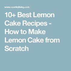 10+ Best Lemon Cake Recipes - How to Make Lemon Cake from Scratch