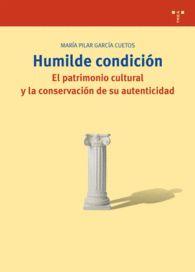 HUMILDE CONDICION EL PATRIMONIO CULTURAL Y LA CONS