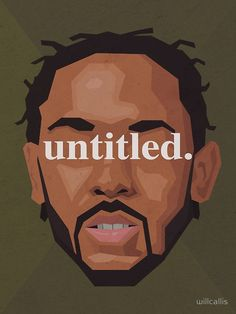 """Kendrick Lamar Untitled"" by willcallis 