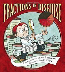 Einhorn, E., & Clark, D. Fractions in disguise: a math adventure. A book that can be used when teaching fractions. Could use this book with equivalent fractions and simplifying fractions. Multiplication, Teaching Fractions, Math Fractions, Teaching Math, Simplifying Fractions, Equivalent Fractions, Teaching Tools, Comparing Fractions, Dividing Fractions